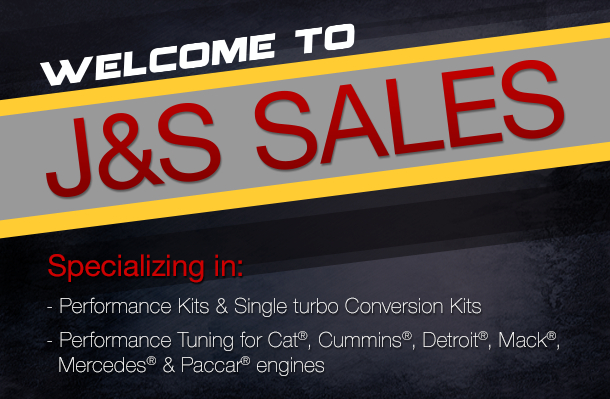 Welcome to J&S Sales.   Specializing in aftermarket performance products for Owner Operators and Small Fleets.